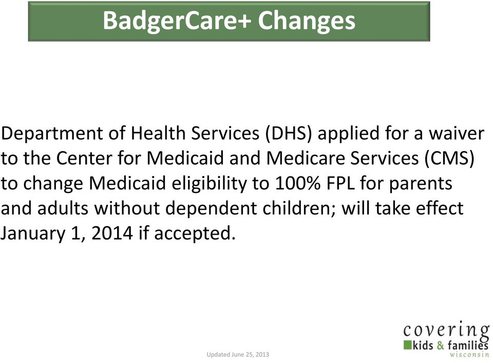 Medicaid eligibility to 100% FPL for parents and adults without dependent