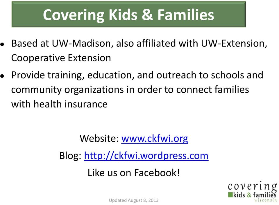 community organizations in order to connect families with health insurance Website: