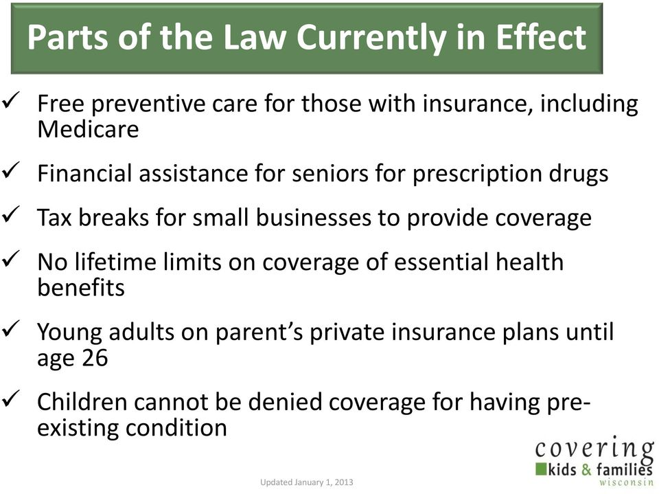 coverage No lifetime limits on coverage of essential health benefits Young adults on parent s private