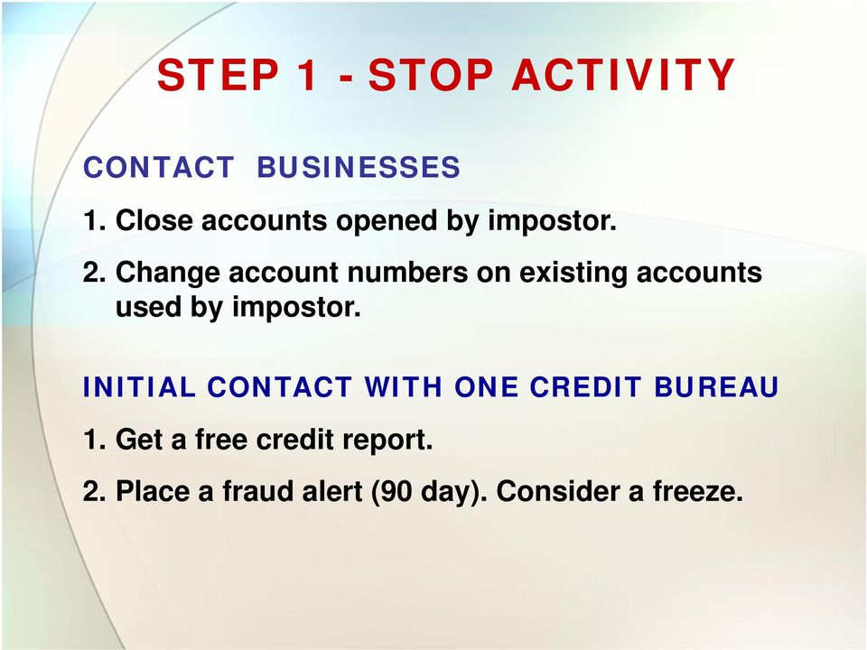 Change account numbers on existing accounts used by impostor.