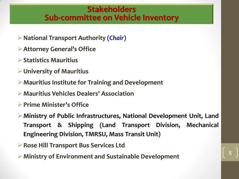 Office Ministry of Public Infrastructures, National Development Unit, Land Transport & Shipping (Land Transport Division, Mechanical