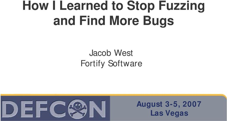 Bugs Jacob West Fortify