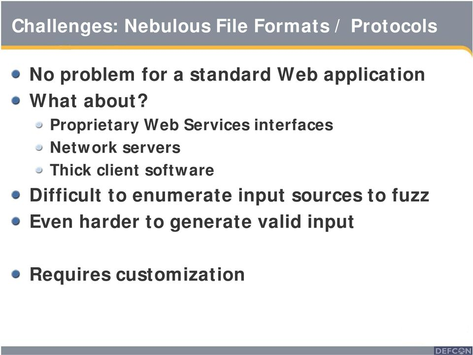 Proprietary Web Services interfaces Network servers Thick client