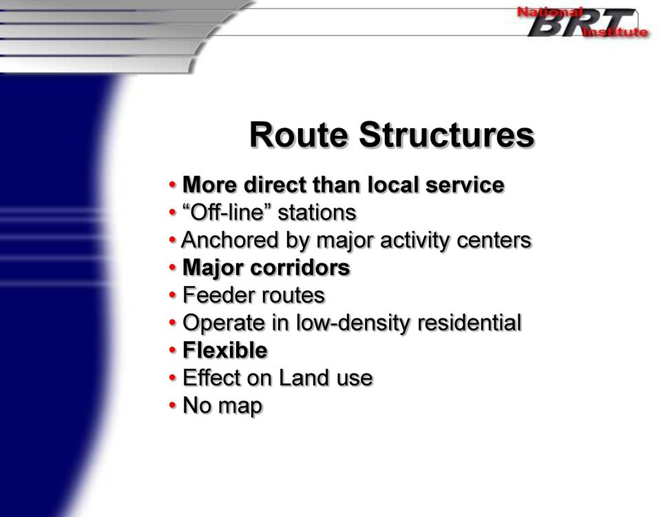 centers Major corridors Feeder routes Operate in