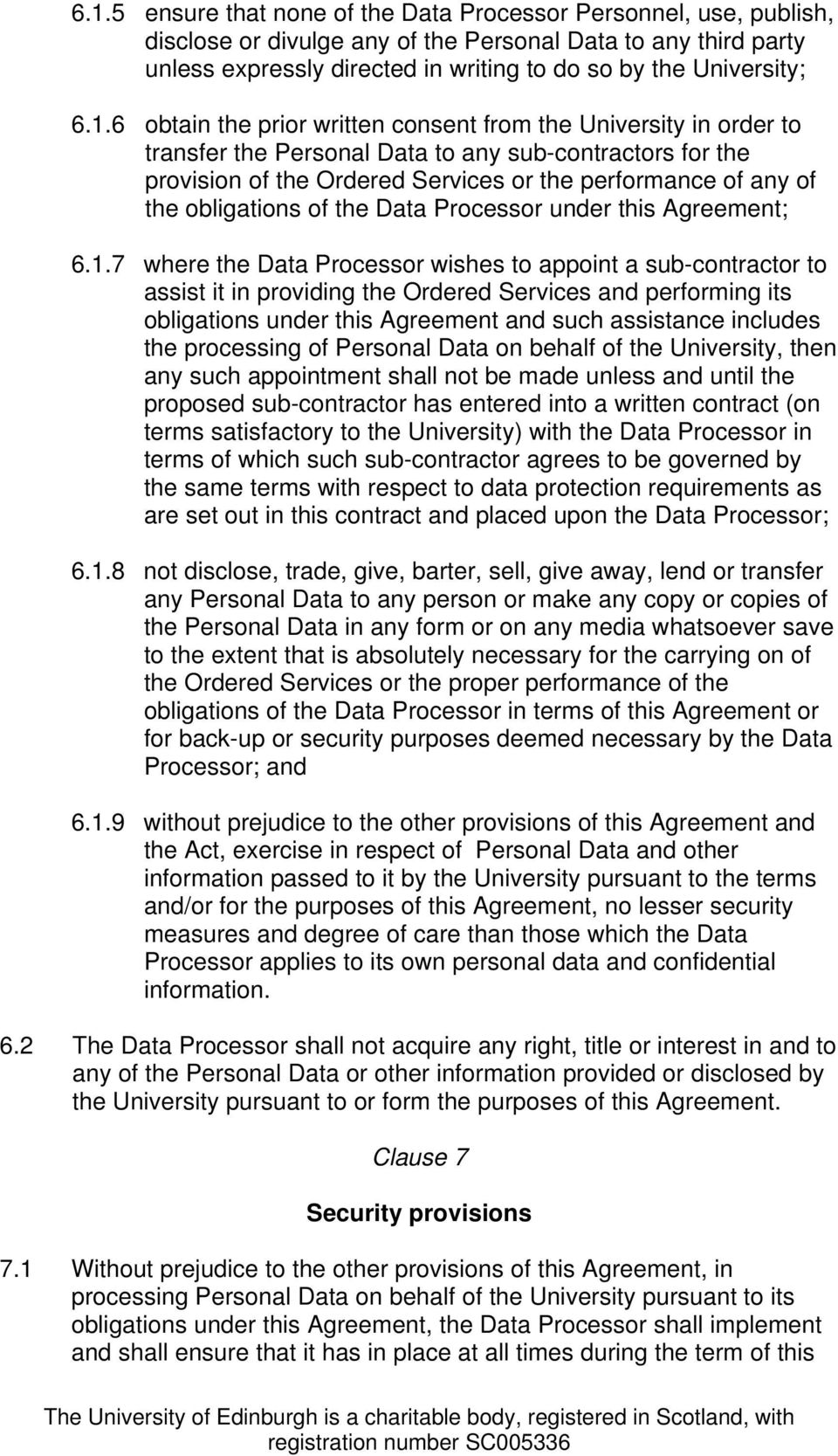 obligations of the Data Processor under this Agreement; 6.1.