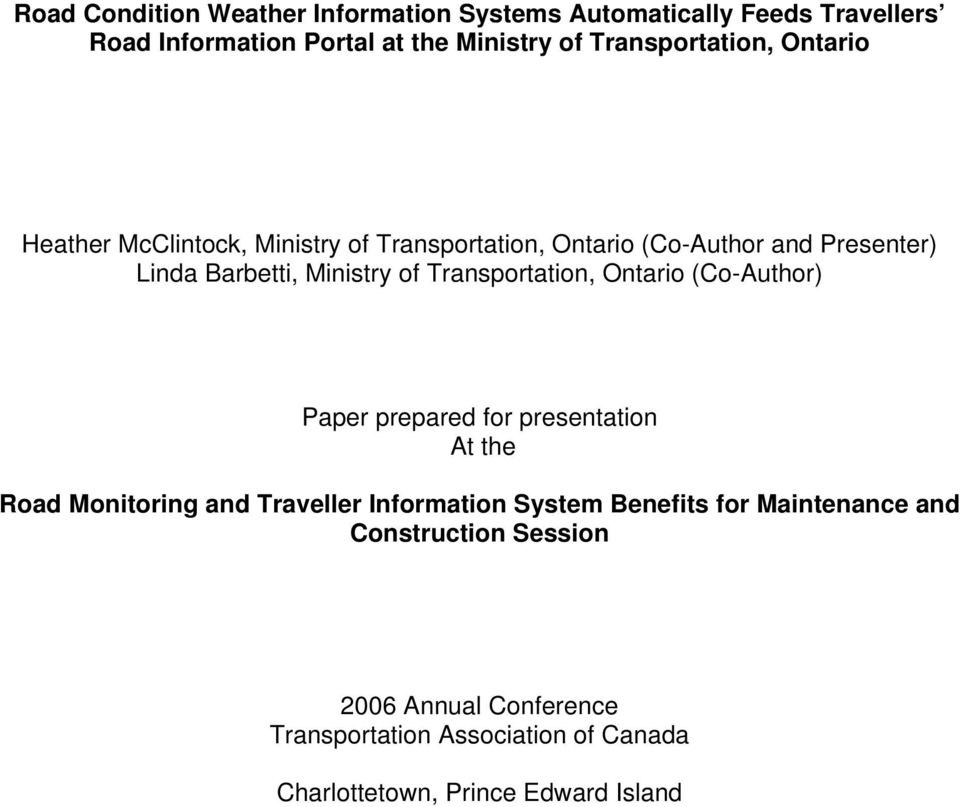 Ministry of Transportation, Ontario (Co-Author) Paper prepared for presentation At the Road Monitoring and Traveller Information