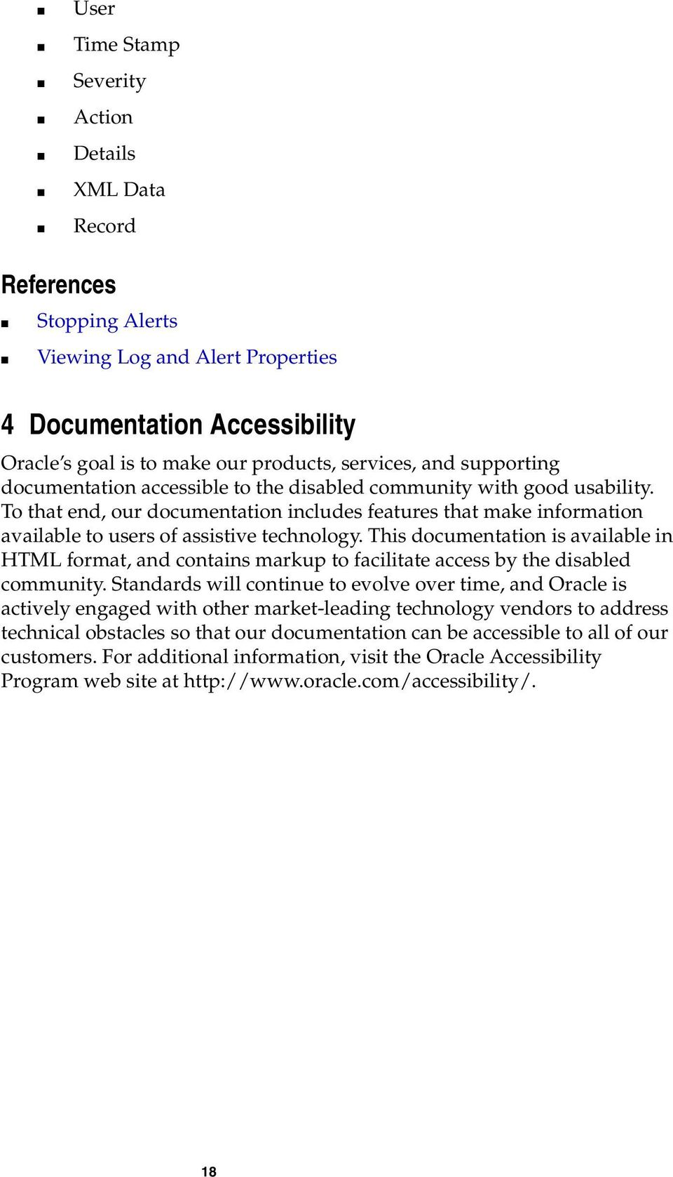 This documentation is available in HTML format, and contains markup to facilitate access by the disabled community.