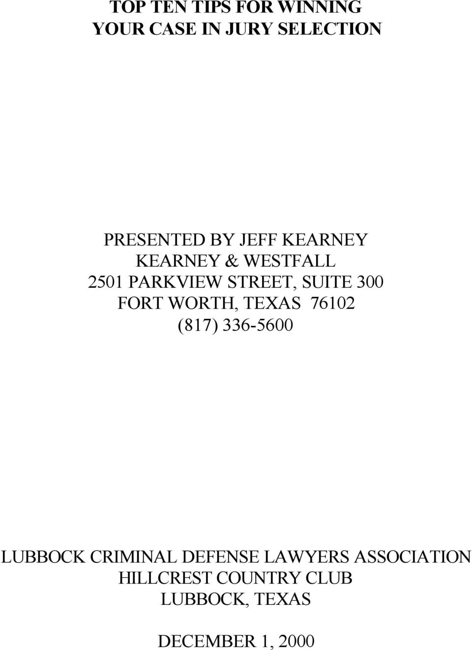 FORT WORTH, TEXAS 76102 (817) 336-5600 LUBBOCK CRIMINAL DEFENSE
