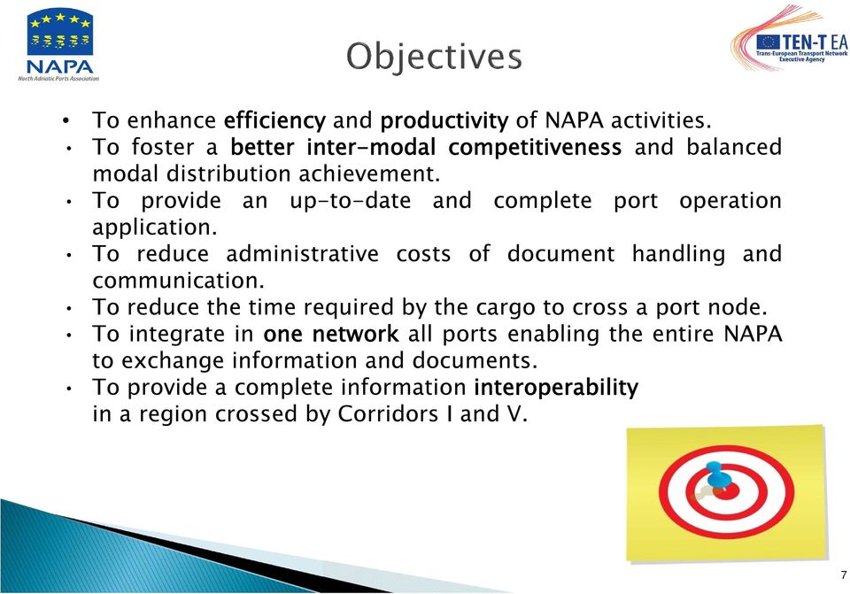 To provide an up-to-date and complete port operation application. To reduce administrative costs of document handling and communication.