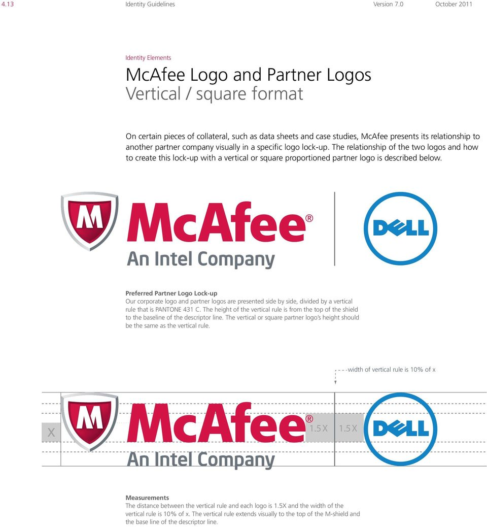 Preferred Partner Logo Lock-up Our corporate logo and partner logos are presented side by side, divided by a vertical rule that is PANTONE 431 C.