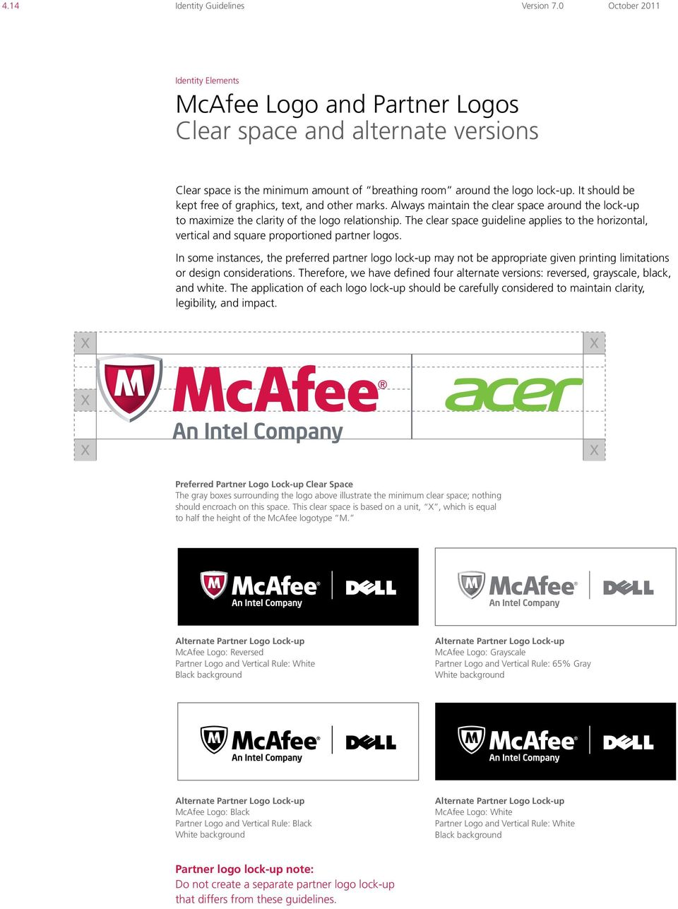 The clear space guideline applies to the horizontal, vertical and square proportioned partner logos.