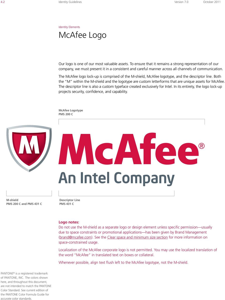 The McAfee logo lock-up is comprised of the M-shield, McAfee logotype, and the descriptor line.