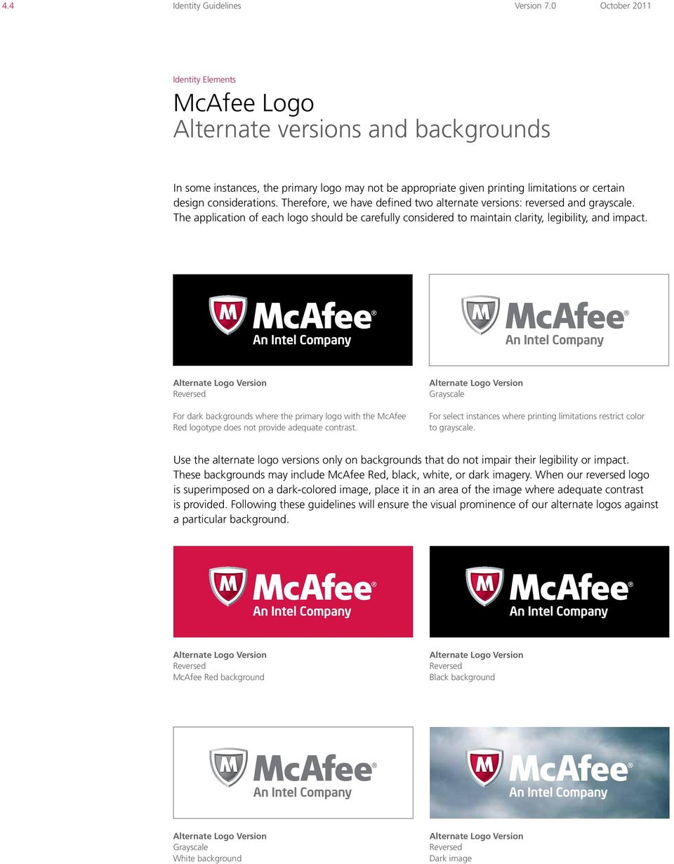 Reversed For dark backgrounds where the primary logo with the McAfee Red logotype does not provide adequate contrast.