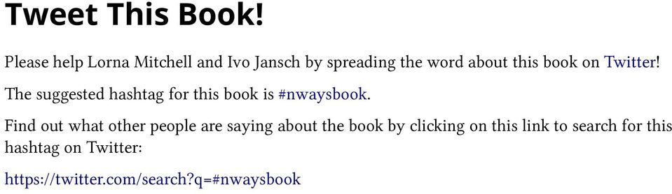 book on Twitter! The suggested hashtag for this book is #nwaysbook.