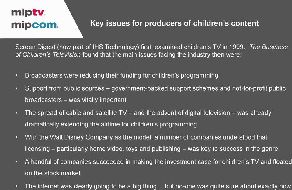 government-backed support schemes and not-for-profit public broadcasters was vitally important The spread of cable and satellite TV and the advent of digital television was already dramatically