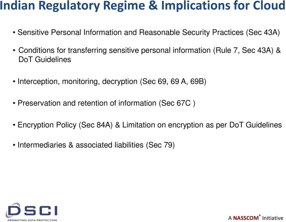 Interception, monitoring, decryption (Sec 69, 69 A, 69B) Preservation and retention of information (Sec 67C )