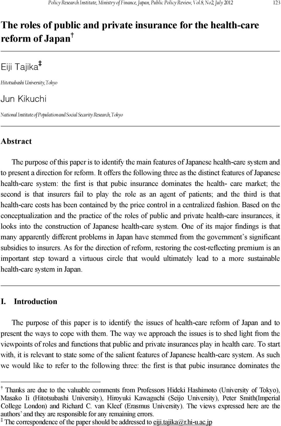 Security Research, Tokyo Abstract The purpose of this paper is to identify the main features of Japanese health-care system and to present a direction for reform.