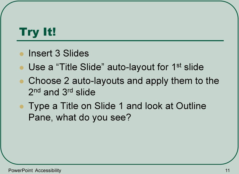 slide Choose 2 auto-layouts and apply them to the 2 nd