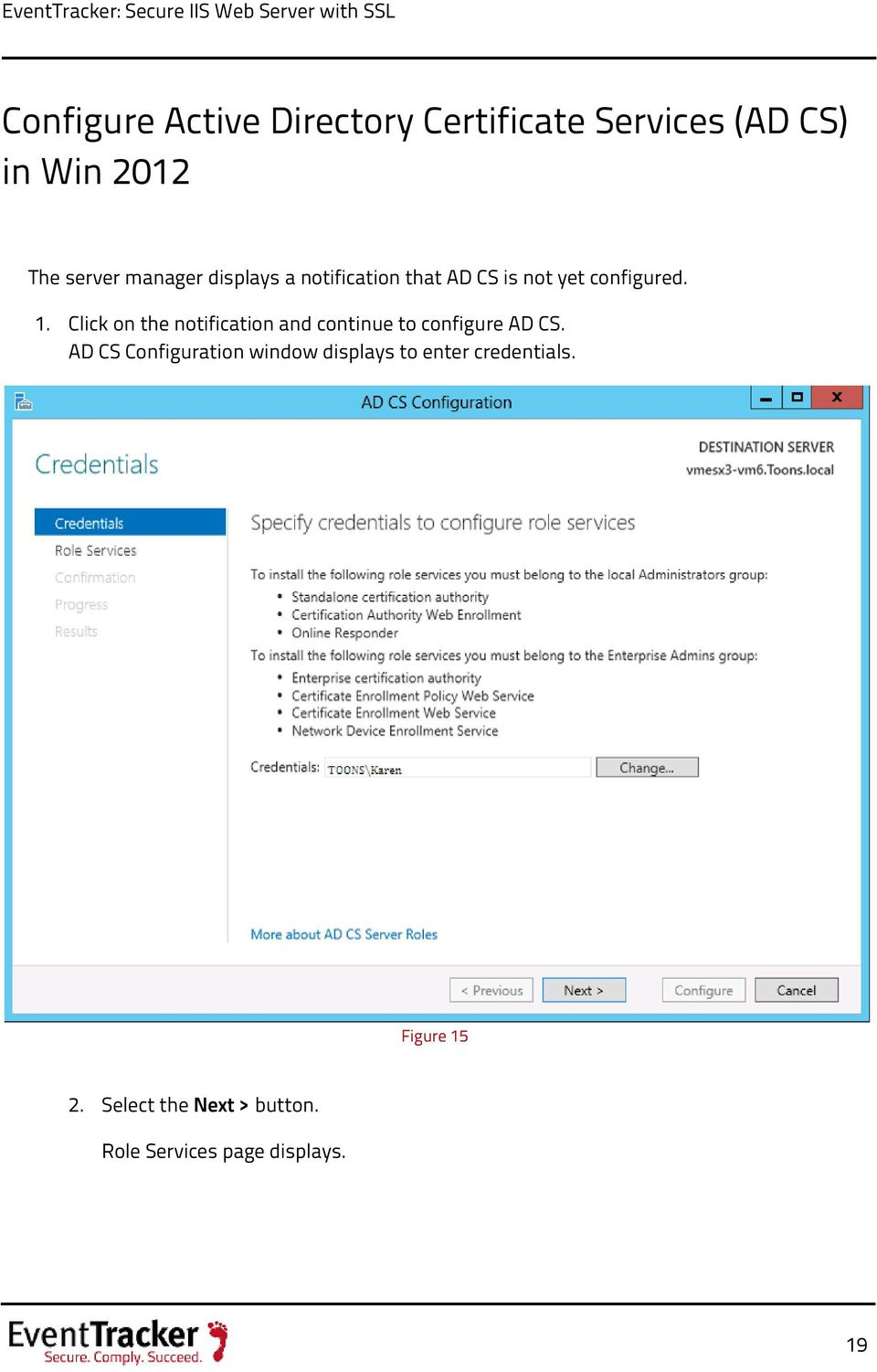 Click on the notification and continue to configure AD CS.