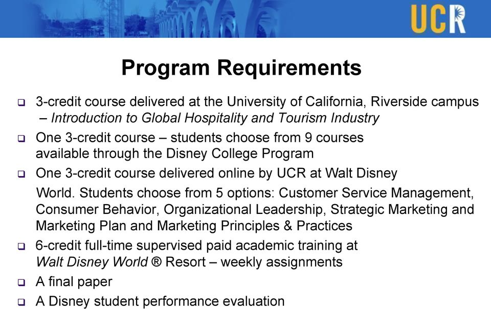 Students choose from 5 options: Customer Service Management, Consumer Behavior, Organizational Leadership, Strategic Marketing and Marketing Plan and Marketing