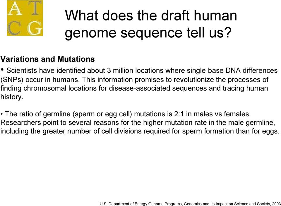 This information promises to revolutionize the processes of finding chromosomal locations for disease-associated sequences and tracing human history.