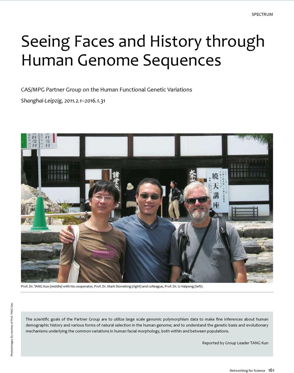 The scientific goals of the Partner Group are to utilize large scale genomic polymorphism data to make fine inferences about human demographic history and various forms of natural selection