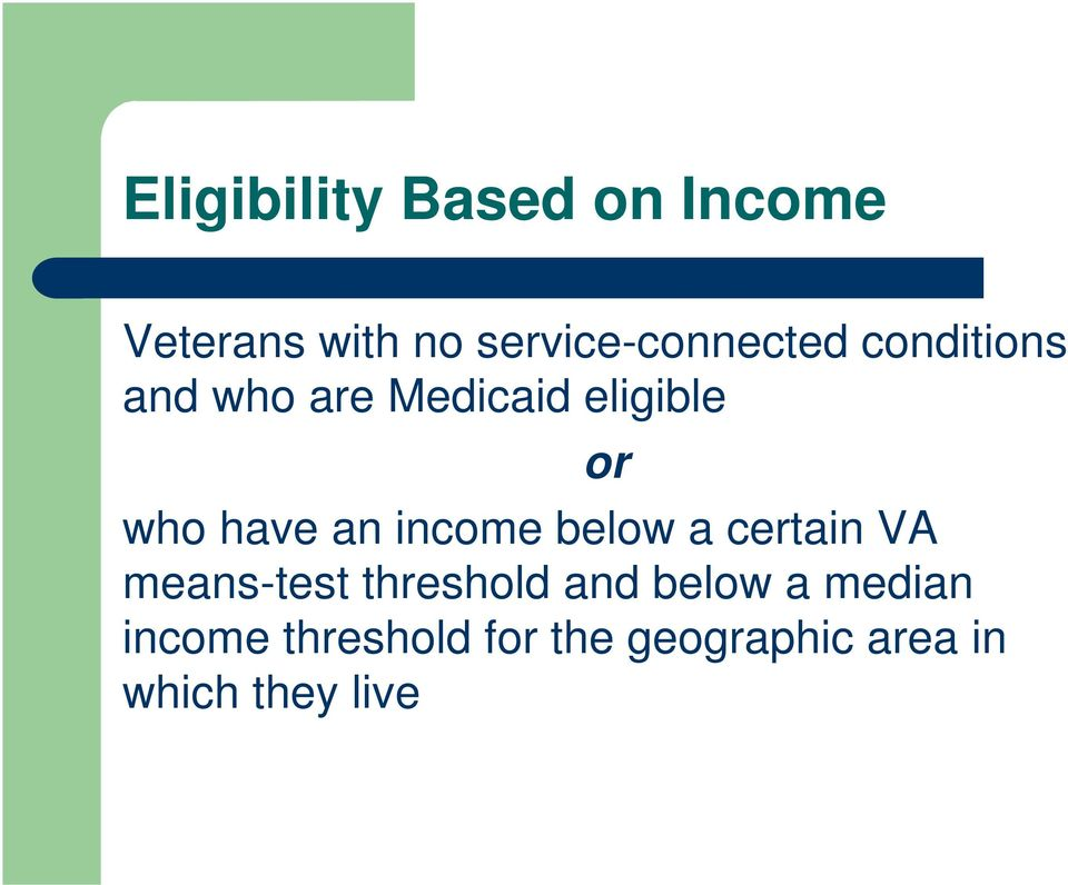 or who have an income below a certain VA means-test