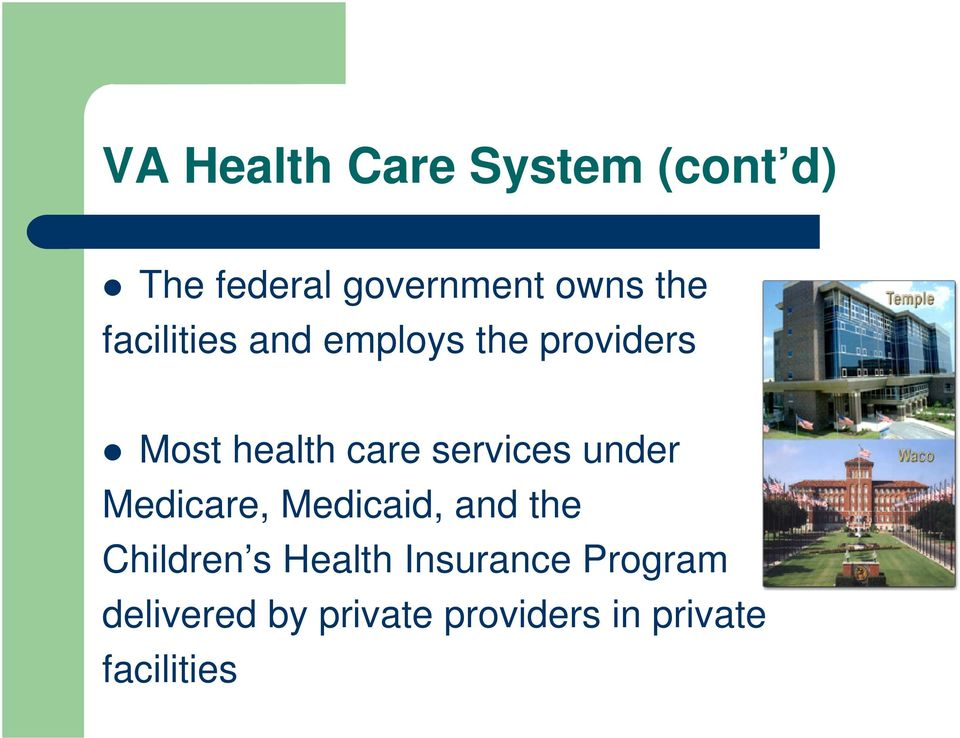 services under Medicare, Medicaid, and the Children s Health