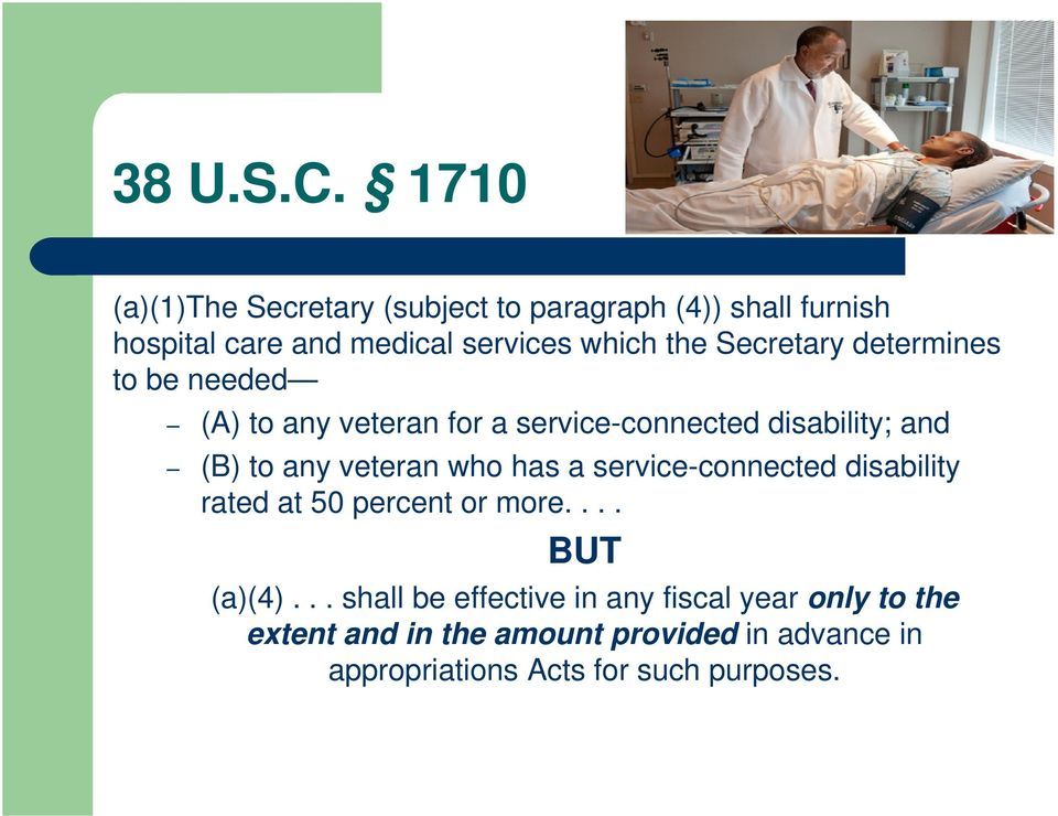Secretary determines to be needed (A) to any veteran for a service-connected disability; and (B) to any veteran