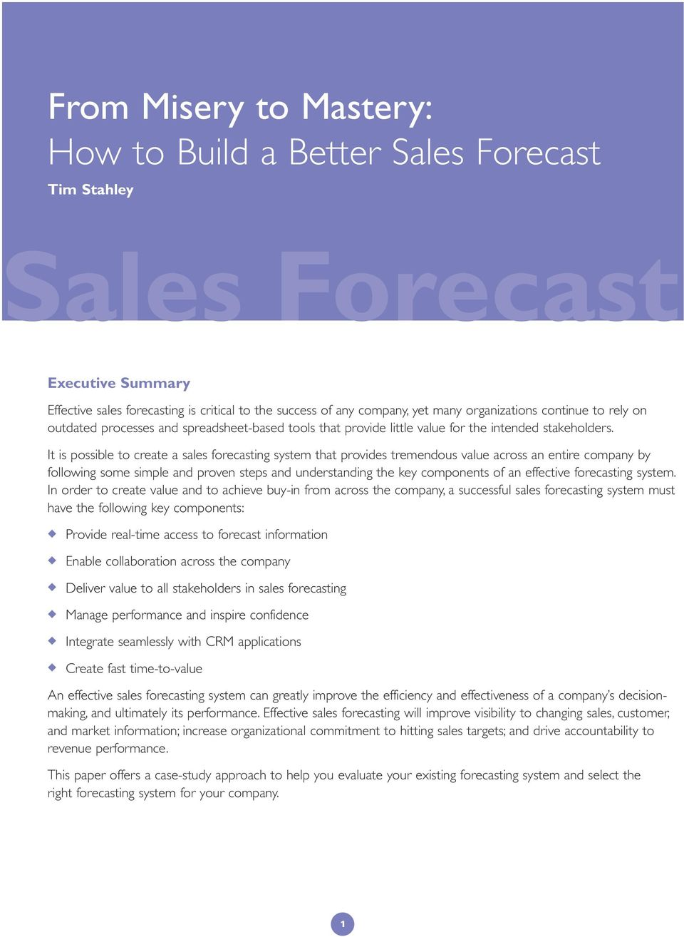 It is possible to create a sales forecasting system that provides tremendous value across an entire company by following some simple and proven steps and understanding the key components of an