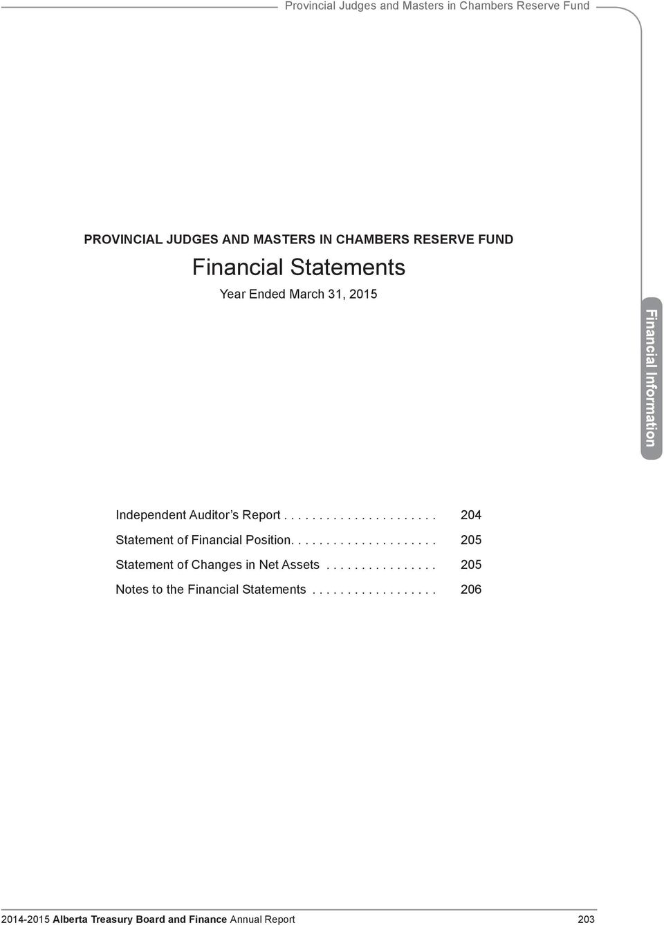 ... 204 Statement of Financial Position..................... 205 Statement of Changes in Net Assets.
