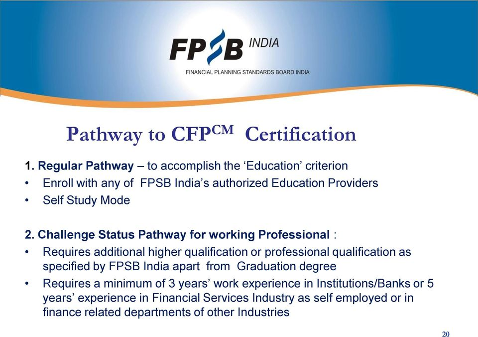 Challenge Status Pathway for working Professional : Requires additional higher qualification or professional qualification as specified