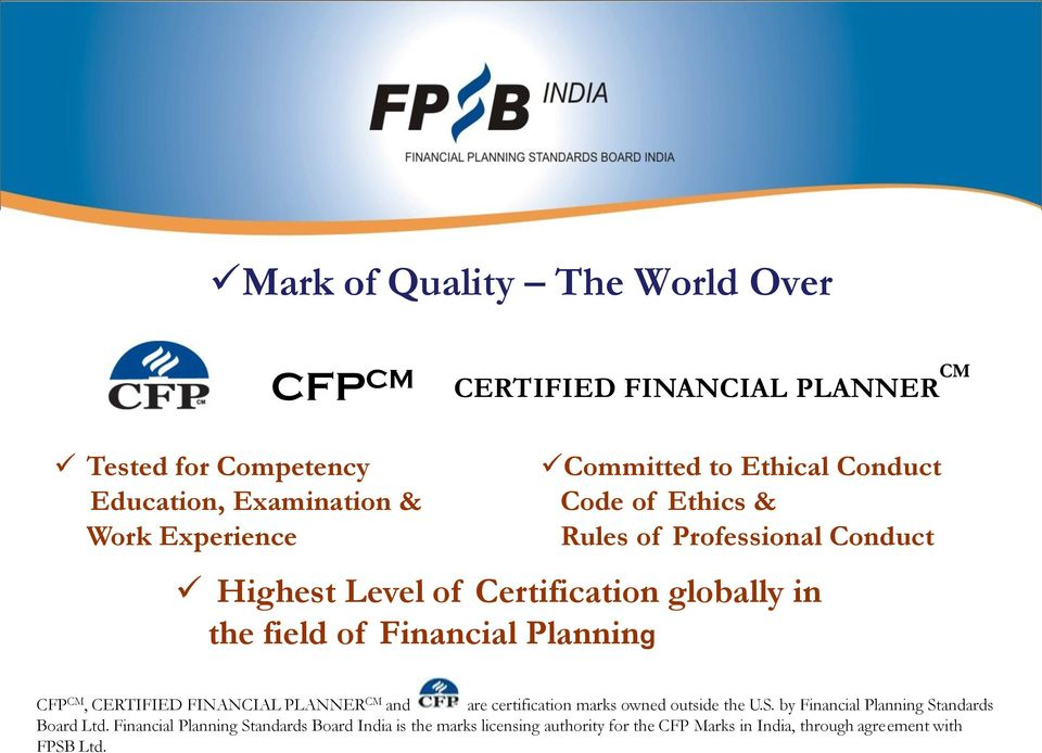 Financial Planning CFP CM, CERTIFIED FINANCIAL PLANNER CM and are certification marks owned outside the U.S.