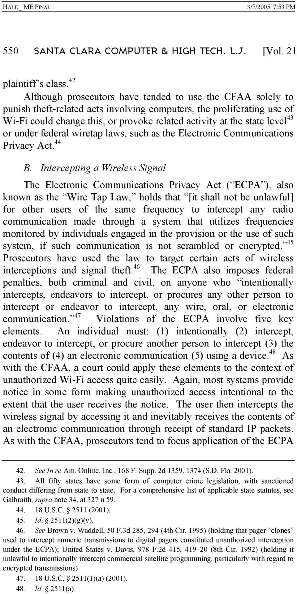 level 43 or under federal wiretap laws, such as the Electronic Communications Privacy Act. 44 B.