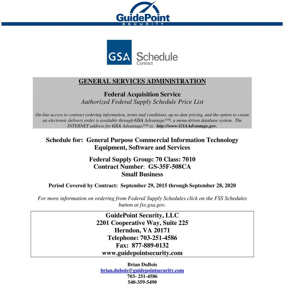 Schedule for: General Purpose Commercial Information Technology Equipment, Software and Services Federal Supply Group: 70 Class: 7010 Contract Number: GS-35F-508CA Small Business Period Covered by