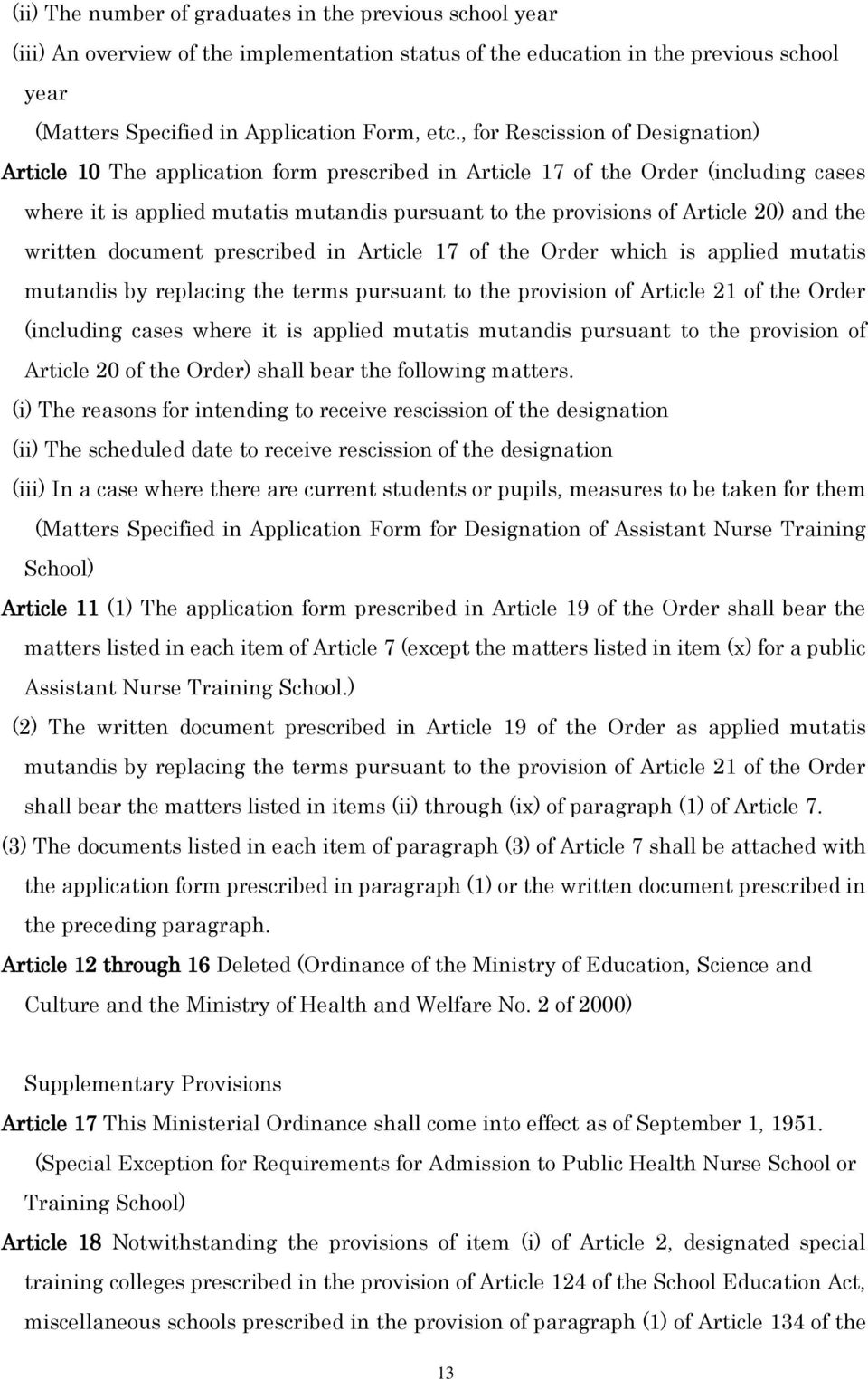 and the written document prescribed in Article 17 of the Order which is applied mutatis mutandis by replacing the terms pursuant to the provision of Article 21 of the Order (including cases where it