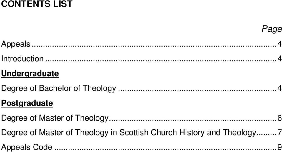 .. 4 Postgraduate Degree of Master of Theology.