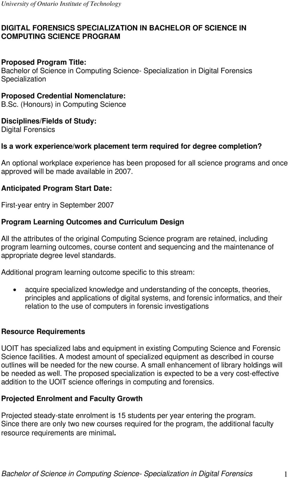 (Honours) in Computing Science Disciplines/Fields of Study: Digital Forensics Is a work experience/work placement term required for degree completion?
