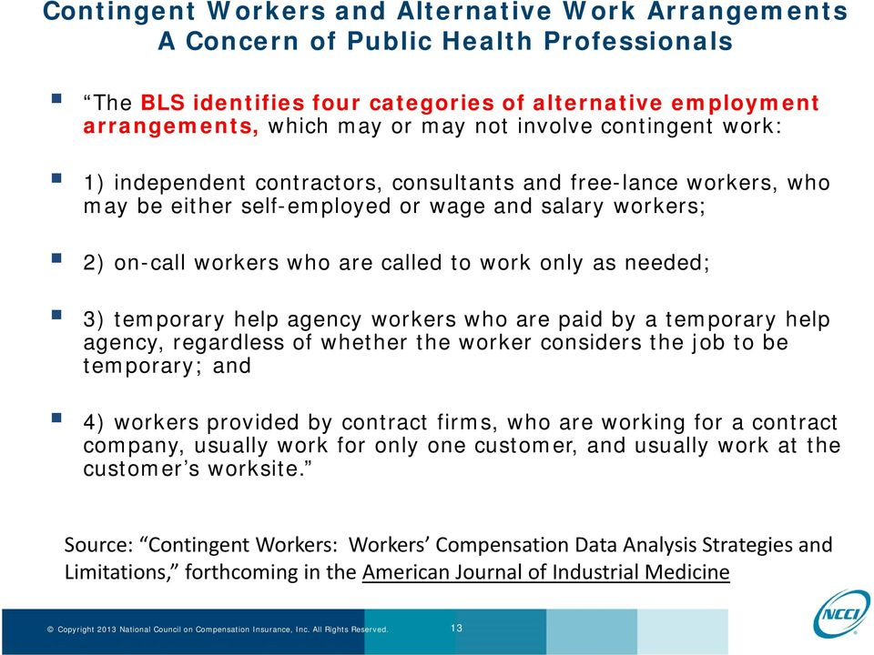 3) temporary help agency workers who are paid by a temporary help agency, regardless of whether the worker considers the job to be temporary; and 4) workers provided by contract firms, who are