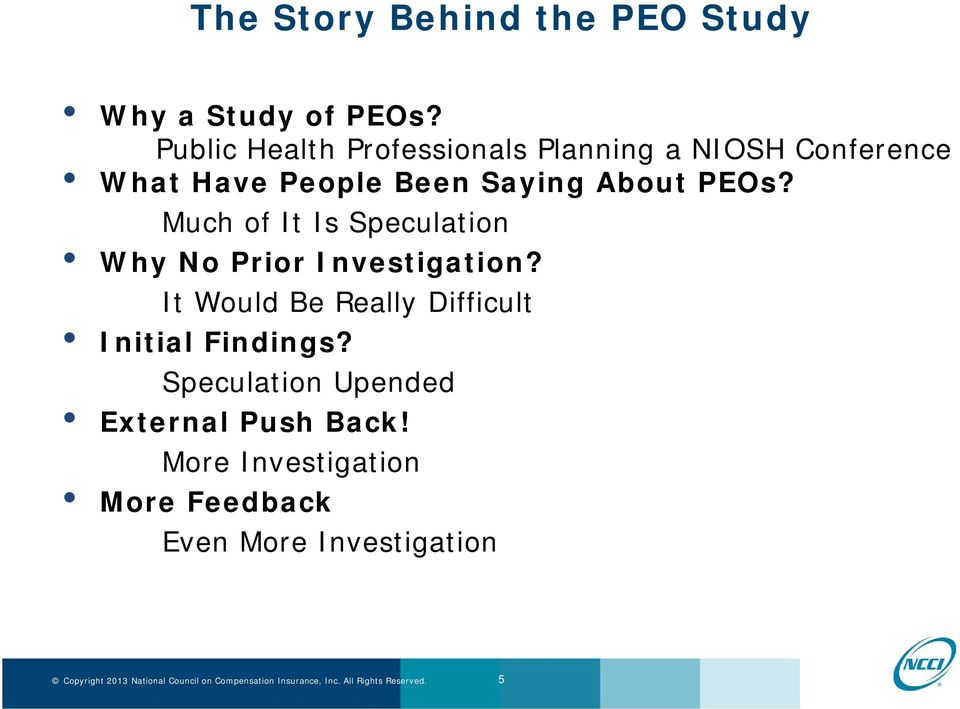 About PEOs? Much of It Is Speculation Why No Prior Investigation?