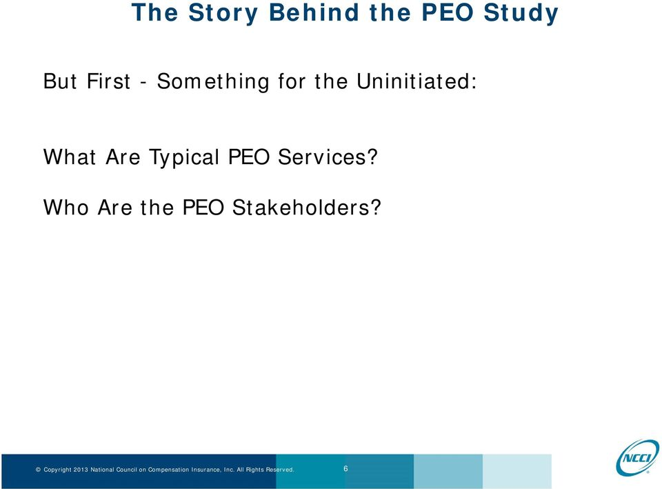 Uninitiated: What Are Typical PEO