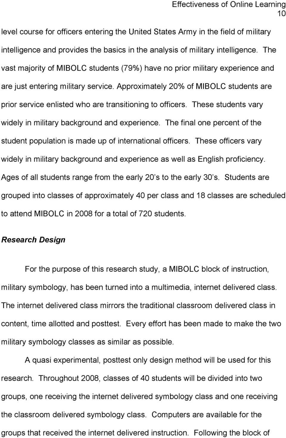 Approximately 20% of MIBOLC students are prior service enlisted who are transitioning to officers. These students vary widely in military background and experience.