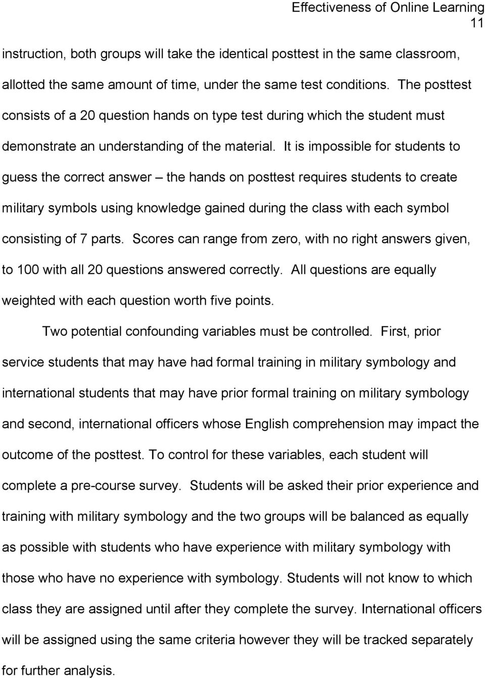 It is impossible for students to guess the correct answer the hands on posttest requires students to create military symbols using knowledge gained during the class with each symbol consisting of 7