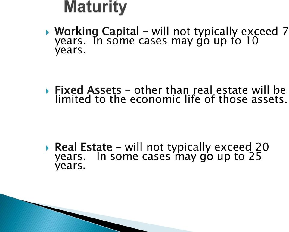 Fixed Assets other than real estate will be limited to the