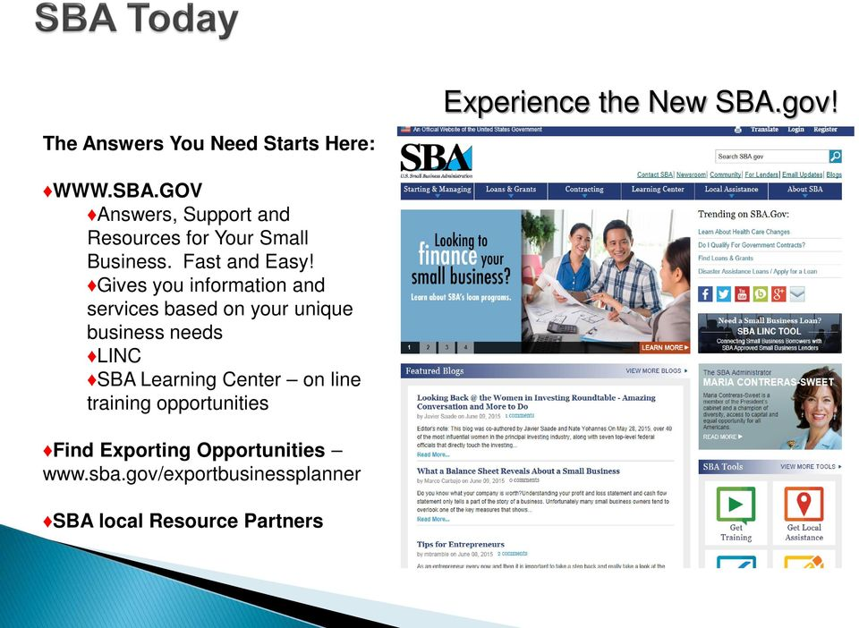 Gives you information and services based on your unique business needs LINC SBA Learning