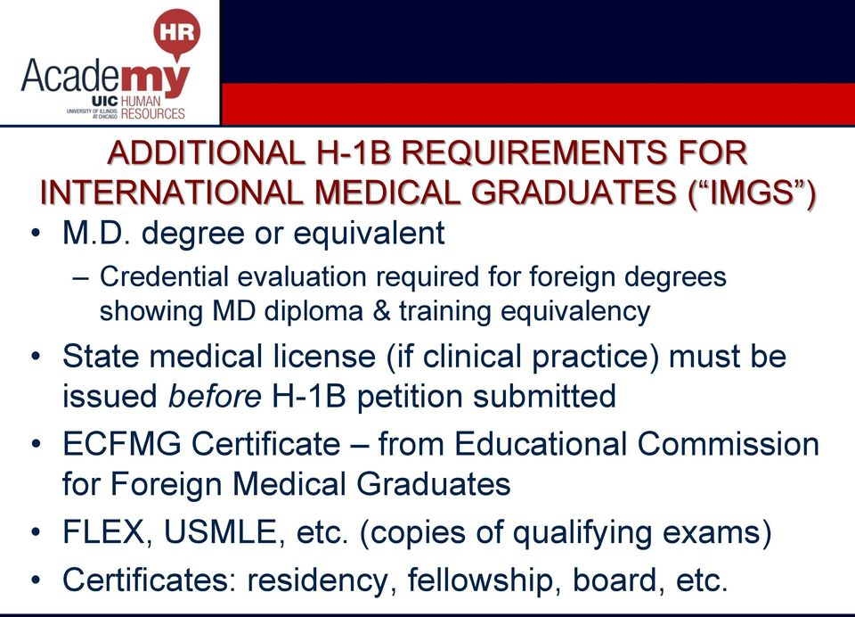 clinical practice) must be issued before H-1B petition submitted ECFMG Certificate from Educational Commission