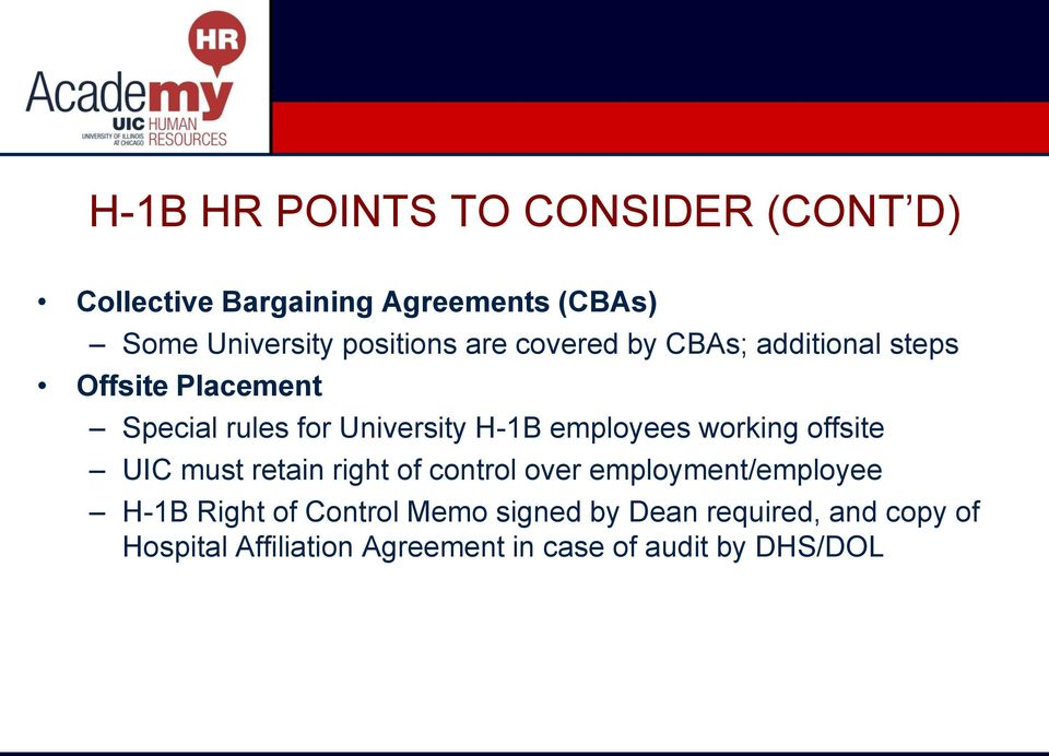 employees working offsite UIC must retain right of control over employment/employee H-1B Right of