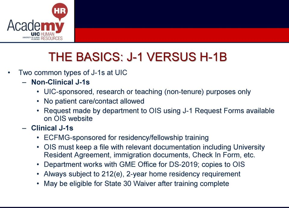 residency/fellowship training OIS must keep a file with relevant documentation including University Resident Agreement, immigration documents, Check In Form,