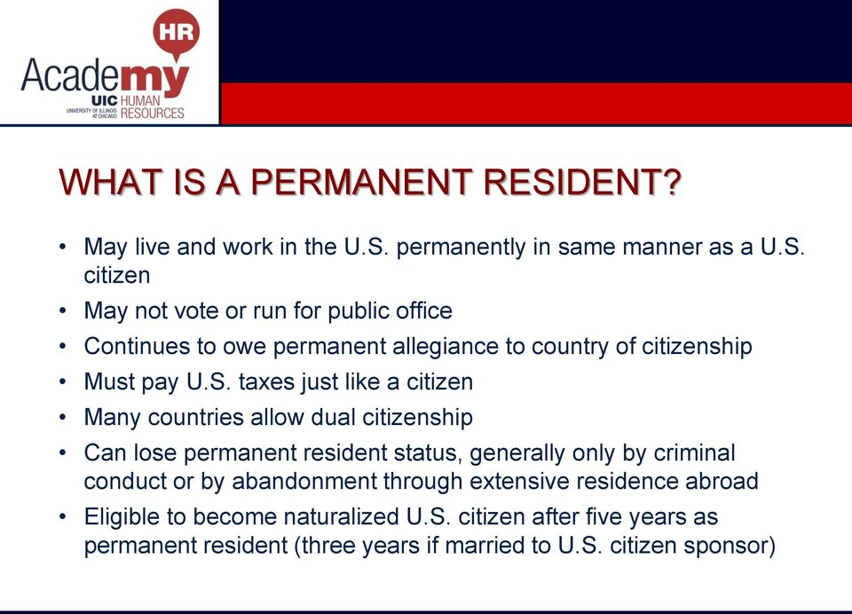 conduct or by abandonment through extensive residence abroad Eligible to become naturalized U.S.