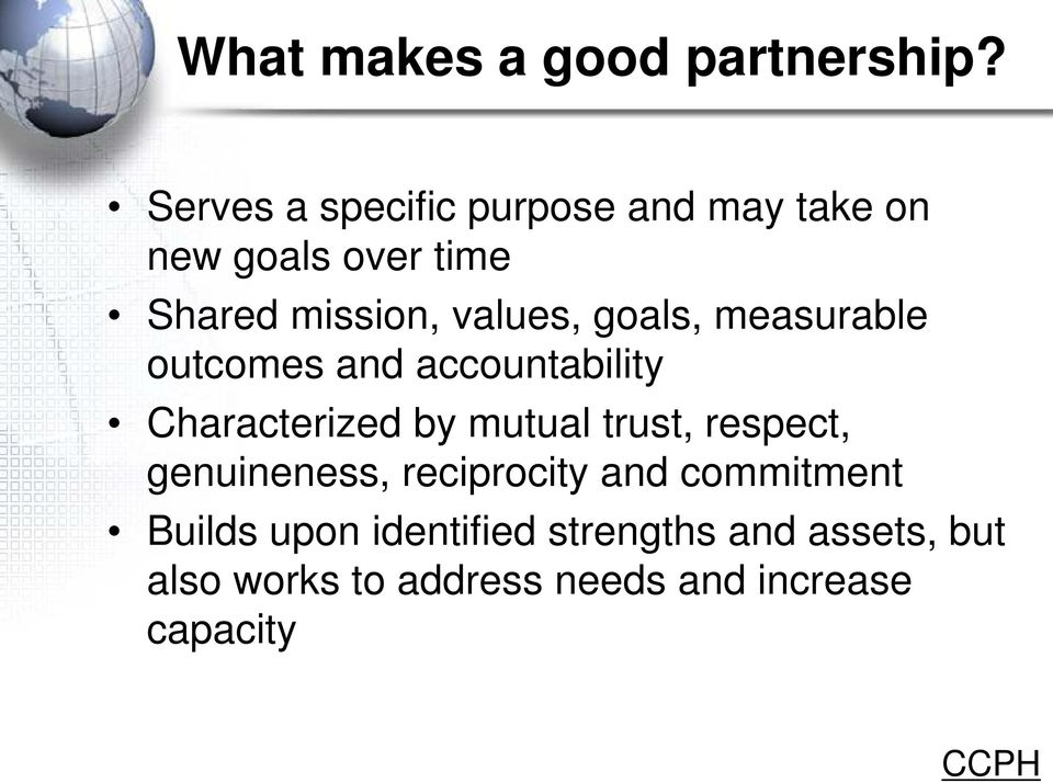 goals, measurable outcomes and accountability Characterized by mutual trust, respect,